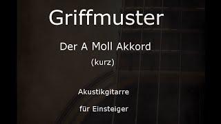 A moll Akkord (Griffmuster) (kurz) Gitarre lernen für Einsteiger - Gitarrenakkorde angespielt