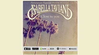 Close To You - Isabella Taviani - (feat. Dionne Warwick)