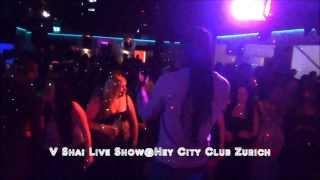 V Shai Live Show@Hey City Club Zurich