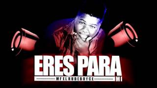 ERES PARA MI  (( Mf el RudeBoyce  ))  MALLESTTI MUSICAL 2015