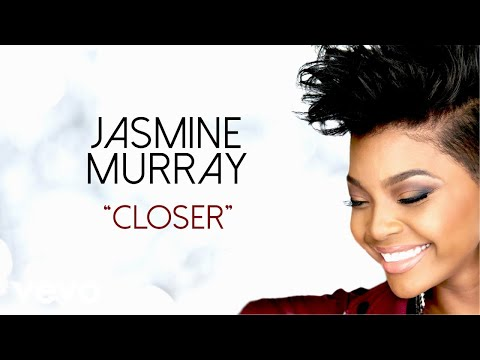 Closer de Jasmine Murray Letra y Video