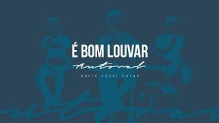 "É BOM LOUVAR - Paulo César Baruk ""Autoral"""