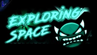 [2.0] Exploring Space - by Sumsar - Insane Demon - (LIVE) - Lazy Geometry Dash