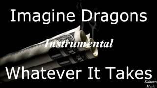 Imagine Dragons- Whatever It Takes (Instrumental)