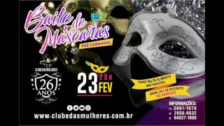 Baile de Máscaras - Pré Carnaval Clube das Mulheres