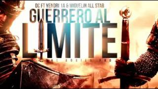 Guerrero al Limite - Dc ft Yendry 1A & Miguelin all Star