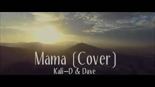 Mama - Jonas Blue feat. Will Singe (Cover) Kali-D & Dave