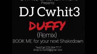Duffy (remix) by DJ Cwhit3