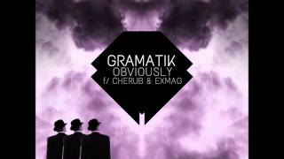 Gramatik - Obviously (Feat. Cherub & Exmag) [HD]