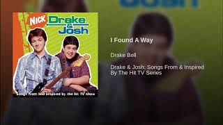I Found A Way- Drake Bell