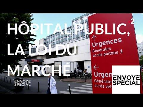 nouvel ordre mondial | Envoyé spécial. Hôpital public, la loi du marché -12 avril 2018 (France 2)