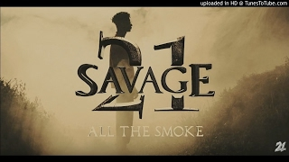 21 Savage - All The Smoke Best Edit