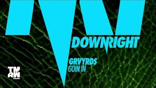GRVYRDS - Goin In