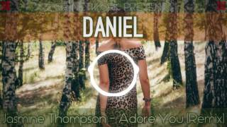 Jasmine Thompson - Adore You (DANIEL Remix) #QR031