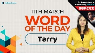 Tarry | Word of the Day for SSC CGL English | Meaning & Pronunciation | Crack SSC CHSL & CPO