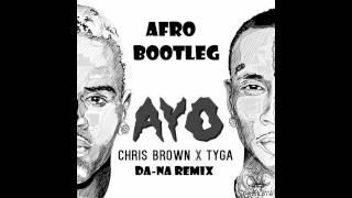 Chris Brown - Ayo Feat. Tyga Afro Bootleg (Dj Dana official Remix )