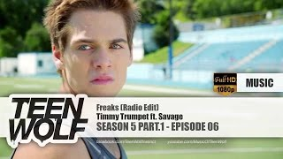 Timmy Trumpet - Freaks ft. Savage (Radio Edit) | Teen Wolf 5x06 Music [HD]