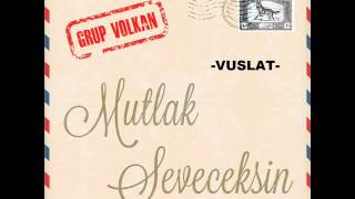 Grup VOLKAN -VUSLAT-