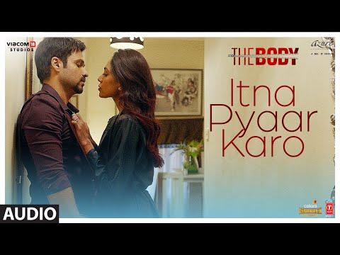 Full Audio: Itna Pyaar Karo | The Body | Rishi K, Emraan H, Sobhita, Vedhika | Shreya G, Shamir T