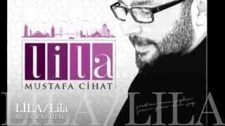 Mustafa Cihat - Lila (Albüm Teaser)