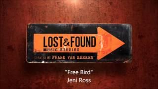 Lost & Found Music Studios - Free Bird (feat. Jeni Ross) (Audio)