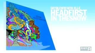 HEADFIRST IN THE SNOW (SkyBlew x Faith Elle)