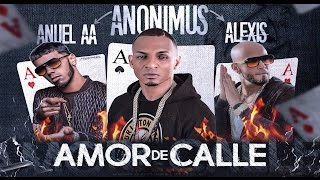 Anonimus - Amor de Calle [Feat Anuel AA, Alexis] | Video Lyrics