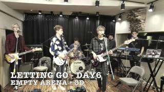 Letting Go - Day6 - Empty Arena + 3D