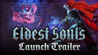 Eldest Souls launch trailer, footage