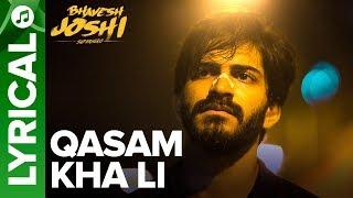 Qasam Kha Li Lyrical Song | Bhavesh Joshi Superhero | Harshvardhan Kapoor width=