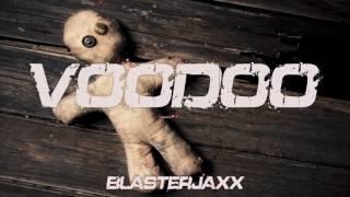 Blasterjaxx - Voodoo