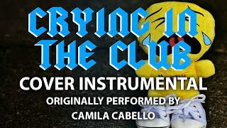 Crying In The Club (Cover Instrumental) [In the Style of Camila Cabello]
