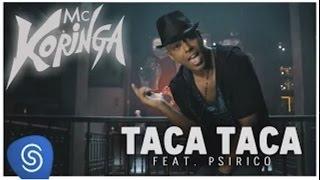 Taca taca - Mc Koringa feat. Psirico ( Clipe Oficial)