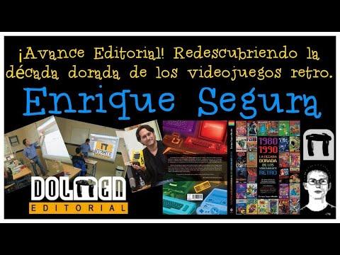¡Avance Editorial! Redescubriendo la década dorada de los videojuegos retro (Enrique Segura)