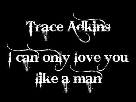 trace-adkins-i-can-only-love-you-like-a-man-6lain6coubert6