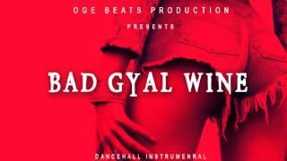 "Dancehall Instrumental Beat 2017 ""Bad Gyal Wine Riddim"" (Prod. by OGE BEATS)"