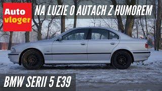 BMW Serii 5 E39 - na luzie