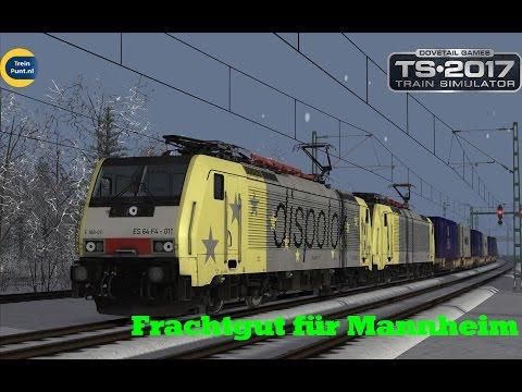 Frachtgut für Mannheim | vR BR189 | Train Simulator 2017