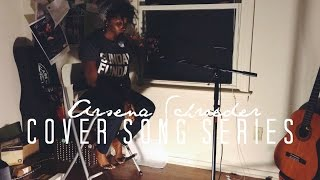 You Know You Like It by DJ Snake + Aluna George (Cover) -Arsena Schroeder