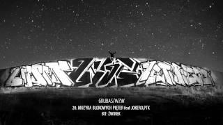 20. GRUBAS/WZW - MUZYKA BLOKOWYCH PIĘTER feat JOKERO, PTK, BIT: ŻWIREK