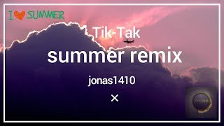 Tik-tak summer remix by jonas1410