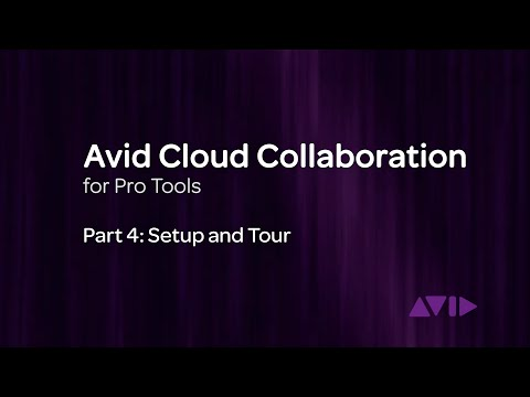 Avid Cloud Collaboration for Pro Tools Video 4: Setting up Collaboration Tools