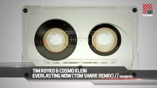 Tim Royko & Cosmo Klein - Everlasting Now (Tom Shark Remix)