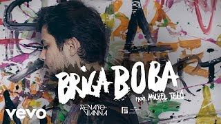 Renato Vianna - Briga Boba ft. Michel Teló