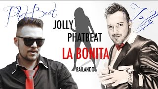 Jolly♛ feat Phat Beat - La Bonita (Bailando) (official lyrics video) 2015 █▬█ █ ▀█▀ ★★★★★