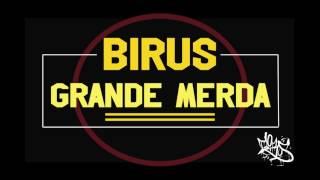Birus - Grande Merda (Prod.Mic Selva)