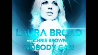 Laura Broad feat. Chris Brown - Nobody Can