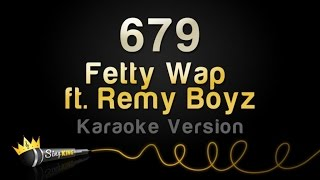 Fetty Wap ft. Remy Boyz - 679 (Karaoke Version)