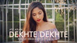Dekhte Dekhte - Sochti Hoon Ki   Atif Aslam   Female Version by Suprabha KV   FULL SONG