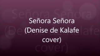 Señora señora (Denise de Kalafe cover)